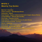 Mystic 3 (Progressive / Atmospheric House and Breaks) Mixed by Troy Gordon