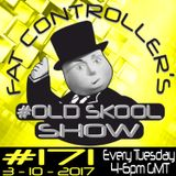 #OldSkool Show #171 with DJ Fat Controller 3rd October 2017