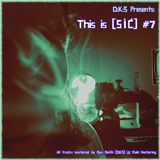 This Is [SIC] #7 - Ambient, Chilled, Leftfield & Emo