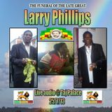 The Funeral of The Late Great Larry Phillips 25.7.13