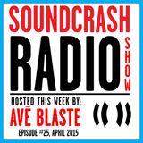 Soundcrash Radio Show - Episode 25 - April 2015 - Avé Blaste