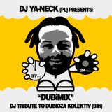 DJ Ya-Neck (PL) presents DUBiMIX - DJ Tribute to Dubioza Kolektiv (BiH)