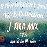 Strawberry Jam J-R&B MIX #15 DJ Nay