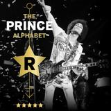 The Prince Alphabet: R
