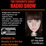 My Favourite Sings - Episode 18 - Beauty Is In The Eye - Radio Warwickshire - 12/07/2018