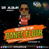 Welcome To My Dancefloor( EP13) - Sir Aludah