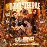 DJ KRAZEE RAE PRESENTS BLEND BANGERZ PT.5  SPECIAL GUEST DJ DIRTY HARRY (OVER 60 BLENDZ)