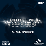 House Feeling Sessions #002 - Guest: Pixeltone