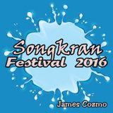 James Cozmo - Songkran Festival Mix 2016