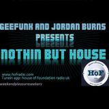 Geefunk and Jordan Burns Pres. Nothin But House on HoFradio 20th Jan 2017