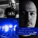 East Cafe & Erich von Kollar & Robert R. Hardy Live at Cinema Hall 2017.03.04.