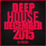 DJ Freem - Deep House Mix (December 2015)