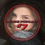 Devine podcast 7