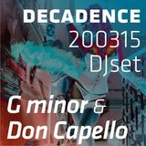 G minor & Don Capello - Decadence 200315 B2B  DJ Set
