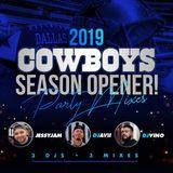 2019 COWBOYS SEASON OPENER PARTY MIXES 3DJS