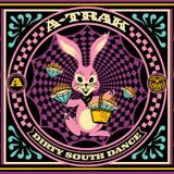 A-TRAK dirty south dance
