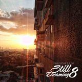 Still Dreamin 8
