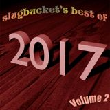 slugbucket's best of 2017 (Volume 2)