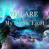 YOU ARE My Dream Ep.01