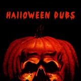 Halloween Dubs