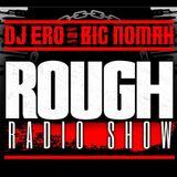 Rough Radio Show - DjEro & Nomah #2