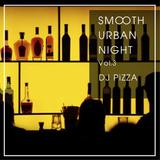 Smooth Urban Night Mix Vol.3