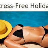 How To Have A Stress-Free Holiday!