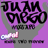 Juan Diego's MixTape Special Edition: OMFG! NYE 2015 San Diego Night 2 Preview