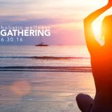 Holistic Wellness Gathering - Chillout, Lounge, House Set - 6-30-16