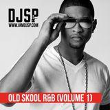 Old Skool R&B (Volume 1) // @iamDJSP