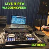 DJ DENE - LIVE @ RTW WADDINXVEEN