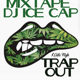 Trap Out Mixtape by DJ ICE CAP