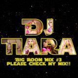 DJ Tiara Big Room Mix #3