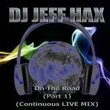 DJ Jeff Hax On The Road (Part 1) Continuous Livemix
