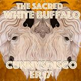 """The Sacred White Buffalo"" - Cunnys Disco Ep. 17"