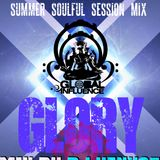 GLORY - SUMMER SOUL SESSION MIX - BY DJ VENUS7 DIVA OF THE DEEP