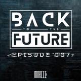Back To The Future Ep. 007 | FUTURE ✘ BASS ✘ ELECTRO