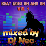 Beat goes on and on mix by Dj Nectarios Ioannou Vol 4