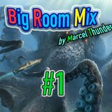 - Big Room Mix#1 - by Marcel Thunder (Best EDM Music)