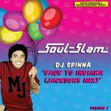 "SOUL SLAM LA Presents....DJ SPINNA ""Back To Indiana (Jackson 5 Mix) """