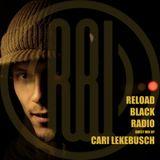 Reload Black Radio Show 001 with  Cari Lekebusch (December 2015)