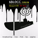 SubFM - 6Blocc RAGGA DUBSTEP MIX 2018