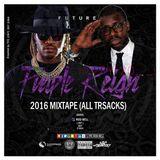 FUTURE - (Purple Reign Mixtape)(All 12 Tracks)