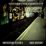Aiko & the GlobalmusiCollective present    Underground Session 9 by Rabih Boukhary