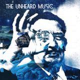 +The Unheard Music+ 10/10/17