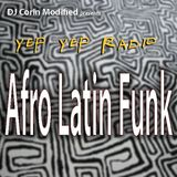 DJ Corin Modified - Yep Yep Radio - Afro Latin Funk