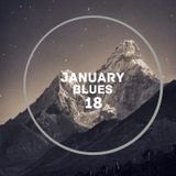 JANUARY BLUES 18
