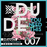 INFANATI - DUDE Y.N.T 007 (Tech House & Techno Session)