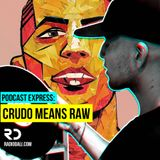 Podcast Express: Crudo Means Raw