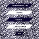 2020 Podcast 068 - Midnight Visions (Kazim Kazim Kazim)